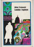 London regénye - Crjanski, Milos