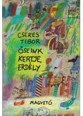Őseink kertje, Erdély - Cseres Tibor
