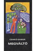 Megváltó - Czakó Gábor