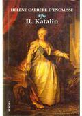 II. Katalin - D'Encausse, Héléne Garrére