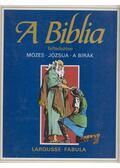 A Biblia felfedezése 2. - Mózes / Józsua / A Bírák - Dahler, Étienne, De France, Michel (szerk.)