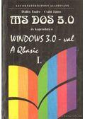 MS DOS 5.0 és kapcsolata a Windows 3.0-val A Qbasic I. - Dallos Endre, Csábi János