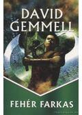 Fehér farkas - David Gemmell