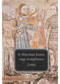 A Müncheni Kódex négy evangéliuma [1466] - Décsy Gyula