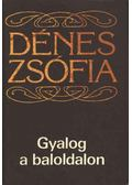 Gyalog a baloldalon - Dénes Zsófia