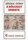 A bölcselet eredete - Diószegi György