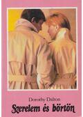 Szerelem és börtön - Dorothy Dalton