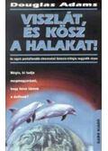Viszlát, és kösz a halakat! - Douglas Adams