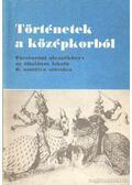Történetek a középkorból - Dr. Besenyő Miklós
