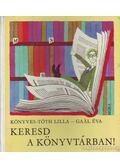 Keresd a könyvtárban - dr. Könyves -Tóth Lilla