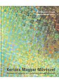 Kortárs Magyar Művészet - dr. Körmendi Anna