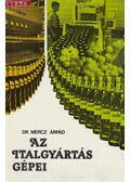 Az italgyártás gépei - Dr. Merz Árpád
