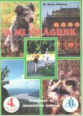 A mi világunk 4. osztály - Természet- és társdalomismeret - Dr. Mester Miklósné