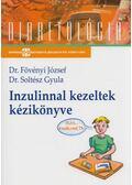 Inzulinnal kezeltek kézikönyve - Dr. Soltész Gyula, Fövényi József dr.