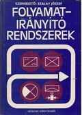 Folyamatirányító rendszerek - Dr. Szalay József (szerk.)