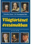 Világtörténet évszámokban - Dr. Veresegyházi Béla, Domokos Zsuzsa