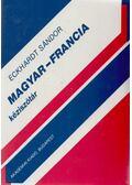 Magyar-francia kéziszótár - Eckhardt Sándor