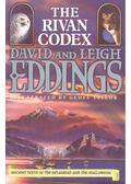 The Rivan Codex – Ancient Texts of the Belgardiad and the Malloreon - EDDINGS, DAVID – EDDINGS, LEIGH