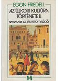 Az újkori kultúra története II. - Egon Friedell