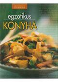 Egzotikus konyha - Halmos Monika, Nagy Elvira, Pelle Józsefné, Géczi Zoltán, Boda Zoltánné