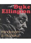 Mindenem a muzsika - Ellington, Duke