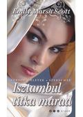 Isztambul titka marad - Emily Marsh Scott