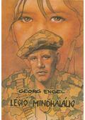 Légió mindhalálig - Engel,Georg