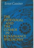 The Individual and the Cosmos in Renaissance Philosophy - Ernst Cassirer
