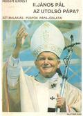 II. János Pál az utolsó pápa? - Ernst, Robert