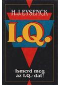 Ismerd meg az I.Q.-dat! - Eysenck, Hans. J.
