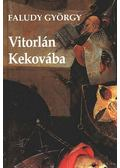 Vitorlán Kekovába - Faludy György