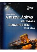 A díszvilágítás változása Budapesten 1989 után - Farkas Árpád