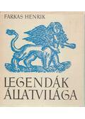 Legendák állatvilága - Farkas Henrik