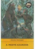 A Medve-szurdok - Fedoszejev,Grigorij