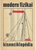 Modern fizikai kisenciklopédia - Fényes Imre