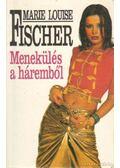 Menekülés a háremből - Fischer, Marie Louise
