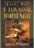 A lovasság története - Földi Pál