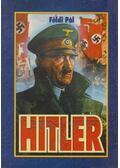 Hitler a hadvezér - Földi Pál