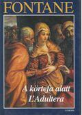 A körtefa alatt - L'Adultera - Fontane, Theodor