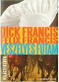 Veszélyes futam - Francis, Dick, Francis, Felix