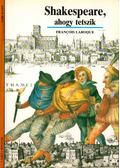 Shakespeare, ahogy tetszik - Francois Laroque