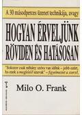 Hogyan érveljünk röviden és hatásosan - Frank, Milo O.