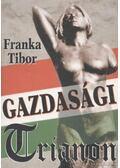 Gazdasági Trianon - Franka Tibor
