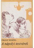 A nápolyi testvérek - Franz Werfel