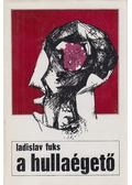 A hullaégető - Fuks, Ladislav