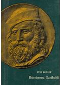 Búcsúzom, Garibaldi - Füsi József