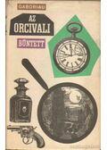 Az orcivali bűntett - Gaboriau, Émile