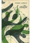 A szilfa - Gabriel, Pierre