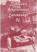 Budapesti Helytörténeti Emlékkönyv IV. - Gábriel Tibor