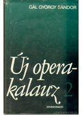 Új operakalauz II. - Gál György Sándor